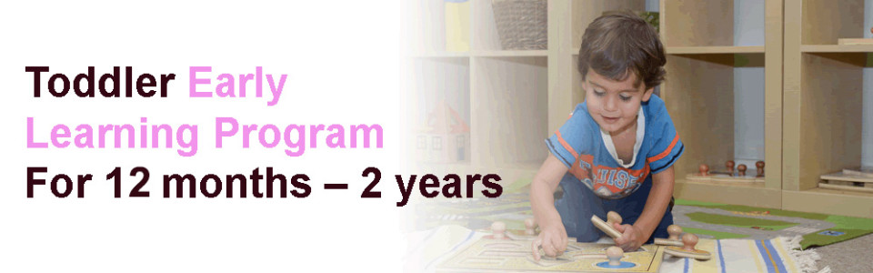 Toddler Early Learning Program For 12 months – 2 years